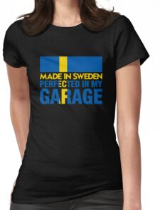 Made In Sweden PERFECTED IN MY GARAGE Womens Fitted T-Shirt