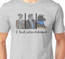 I bid you adieu! Unisex T-Shirt