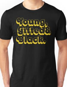 Young, Gifted & Black. Unisex T-Shirt