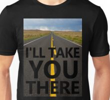 I'll Take You There Unisex T-Shirt