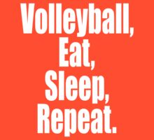 Volleyball Eat Sleep Repeat by 2E1K