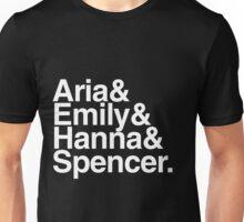 Aria & Emily & Hanna & Spencer. - white text Unisex T-Shirt