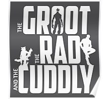The Groot, The Rad and the Cuddly (V02 Graphite) Poster