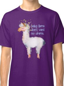 Baby llama dont want no drama Classic T-Shirt