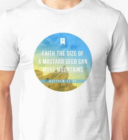 Matthew 17:20 Unisex T-Shirt