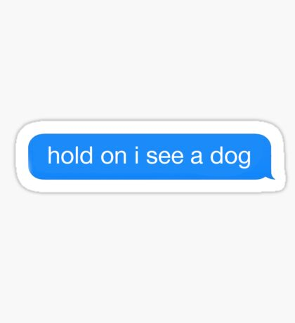 Dog Distraction Sticker