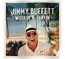 jimmy buffett workin n playin heru Poster
