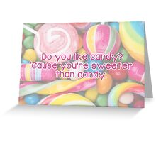 Do you like candy? Greeting Card