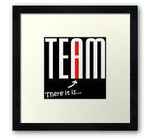"""The """"I"""" in """"Team"""" - white Framed Print"""