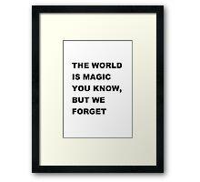 The World Is Magic -W Framed Print