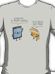 ¿Otra vez el mismo cuento? T-Shirt
