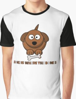 Home Is Where The Bone Is Funny Cute Dog Lovers Design Graphic T-Shirt