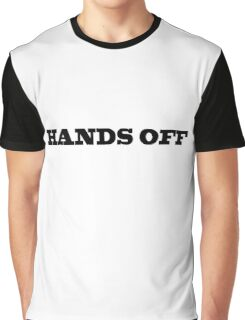 Hands Off Funny Cool Hipster Typography Graphic T-Shirt