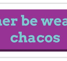 Rather Be Wearing Chacos Sticker