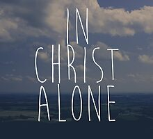 In Christ Alone by maniacalaugh