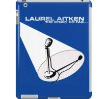 Laurel Aitken : The Story So Far ...  iPad Case/Skin