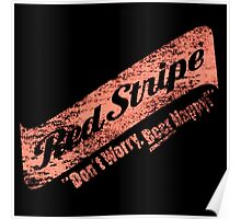 Don't Worry Red Stripe Beer Happy Poster