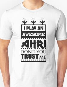 I Play An Awesome Ahri T-Shirt