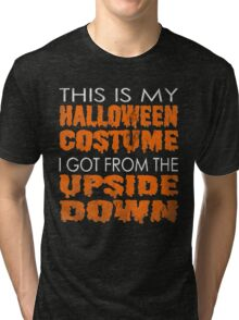 Stranger Things - This is my Halloween Costume I got from the Upside Down  Tri-blend T-Shirt
