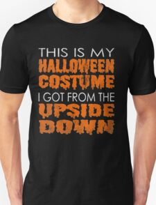 Stranger Things - This is my Halloween Costume I got from the Upside Down  Unisex T-Shirt