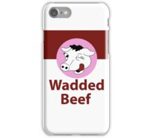 Wadded Beef iPhone Case/Skin