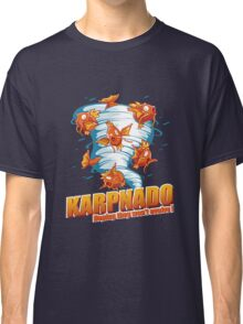 KARPNADO! (hoping they won't evolve…) Classic T-Shirt