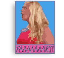 """""""Faaaaaaart!"""" Canvas Print"""