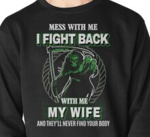 Mess with my Wife Pullover