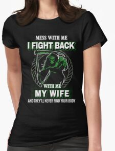 Mess with my Wife Womens Fitted T-Shirt