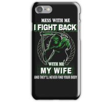 Mess with my Wife iPhone Case/Skin