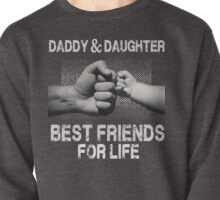 Daddy & Daughter - Best Friends For Life Pullover