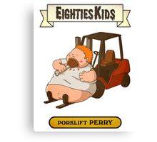 EIGHTIES KIDS - Porklift Perry Canvas Print