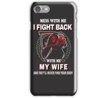 Mess with my Wife , gift for husband on xmas iPhone Case/Skin