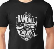 It's A Randall Thing You Wouldn't Understand T-Shirt Unisex T-Shirt