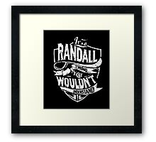 It's A Randall Thing You Wouldn't Understand T-Shirt Framed Print