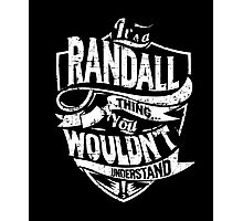 It's A Randall Thing You Wouldn't Understand T-Shirt Photographic Print