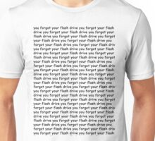 You Forgot Your Flash Drive Unisex T-Shirt