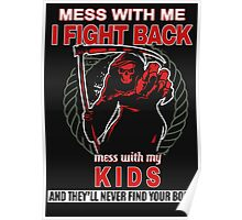 Mess with my Kids Poster