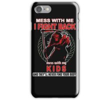 Mess with my Kids iPhone Case/Skin