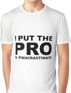 I Put The Pro Graphic T-Shirt