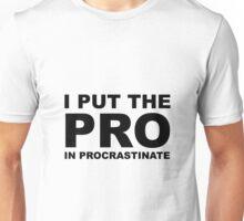 I Put The Pro Unisex T-Shirt