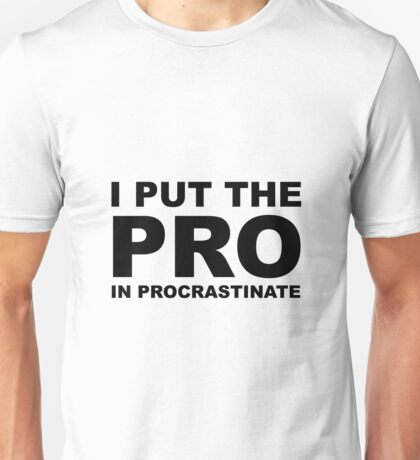 I Put The Pro Unisex T-Shirt
