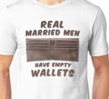 Real Married Men Have Empty Wallets Unisex T-Shirt