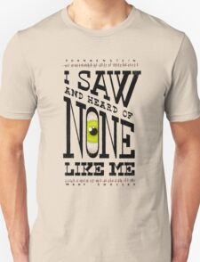 I saw and heard of none like me Unisex T-Shirt