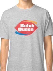 Butch Queen Classic T-Shirt