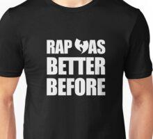 Rap Was Better Before Shirt | Old School Hip-Hop T-Shirt Unisex T-Shirt
