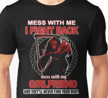 Mess with my Girlfriend Unisex T-Shirt