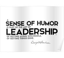 a sense of humor: the art of leadership - eisenhower Poster