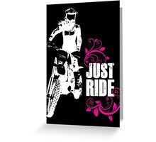Just Ride- Motorcycle Rider Girl - White Print Greeting Card