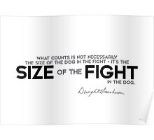 the size of the fight in the dog - eisenhower Poster